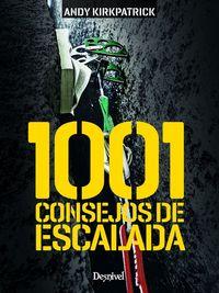 1001 Consejos De Escalada - Andy Kirkpatrick