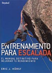(2 ED) ENTRENAMIENTO PARA ESCALADA - EL MANUAL DEFINITIVO PARA MEJORAR TU RENDIMIENTO