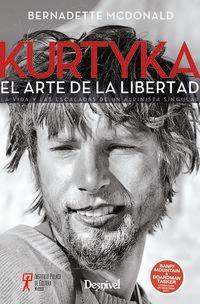 KURTYKA, EL ARTE DE LA LIBERTAD - LA VIDA Y LAS ESCALADAS DE UN ALPINISTA SINGULAR