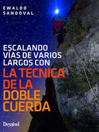 Escalando Vias De Varios Largos Con La Tecnica De La Doble Cuerda - Ewaldo Sandoval