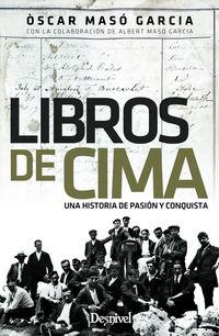LIBROS DE CIMA - UNA HISTORIA DE PASION Y CONQUISTA
