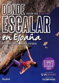 (3 ED) DONDE ESCALAR EN ESPAÑA - 1227 ZONAS - DEPORTIVA, BULDER, PSICOBLOC