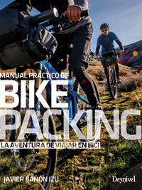 Bikepacking - La Aventura De Viajar En Bici - Javier Bañon Izu