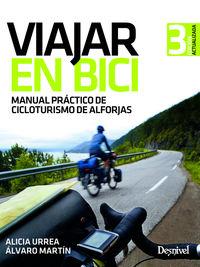 (3 Ed) Viajar En Bici - Manual Practico De Cicloturismo De Alforjas - Alicia Urrea / Alvaro Martin