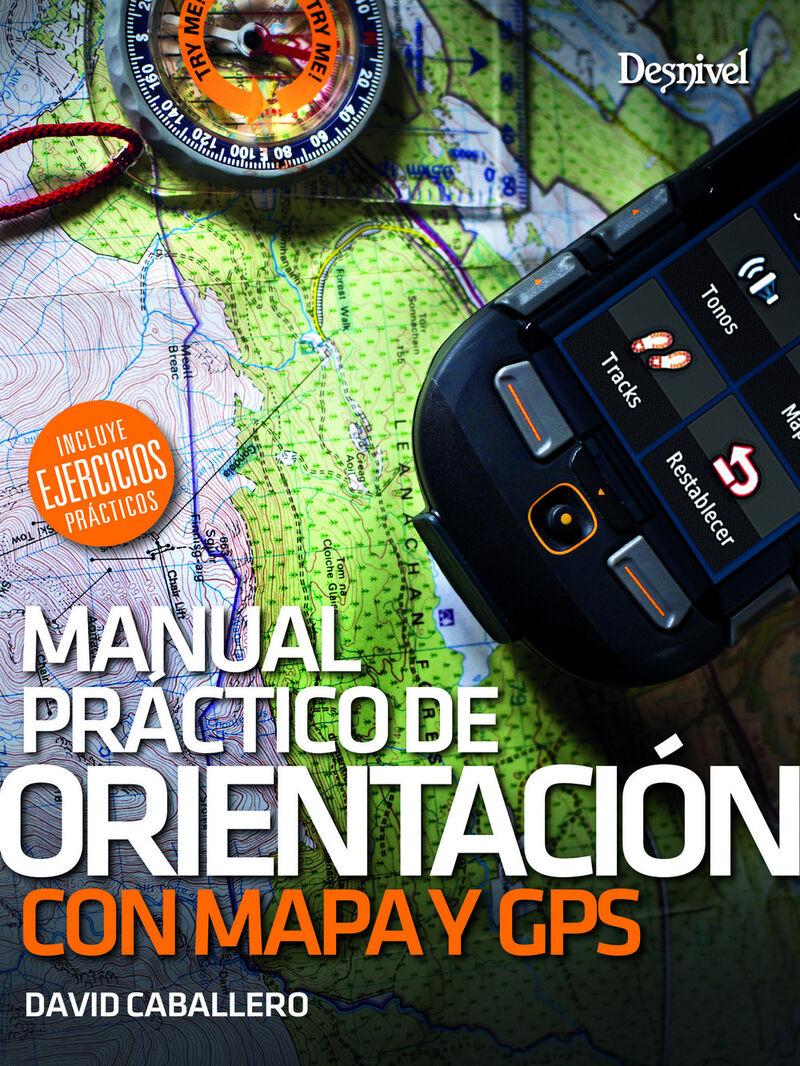 Manual Practico De Orientacion Con Mapas Y Gps - David Caballero