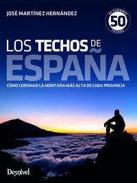 TECHOS DE ESPAÑA, LOS - COMO CORONAR LA MONTAÑA MAS ALTA DE CADA PROVINCIA