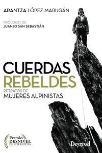 (2 ED) CUERDAS REBELDES - RETRATOS DE MUJERES ALPINISTAS (PREMIO DESNIVEL 2001)