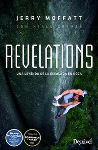 Revelations - Una Leyenda De La Escalada En Roca - Jerry Moffatt / Niall Grimer