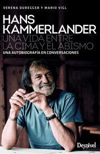 HANS KAMMERLANDER - UNA VIDA ENTRE LA CIMA Y EL ABISMO
