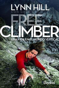 Lynn Hill Free Climber - Una Vida En El Mundo Vertical - Lynn Hill