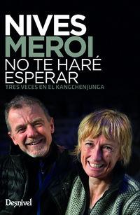 Nives Meroi - No Te Hare Esperar - Nives Meroi