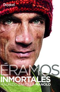 Eramos Inmortales - Maurizio Zanolla (manolo)