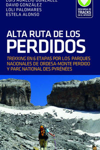 ALTA RUTA DE LOS PERDIDOS - TREKKING EN 6 ETAPAS POR LOS PARQUES NACIONALES DE ORDESA-MONTE PERDIDO Y PARC NATIONAL DES PYRENEES