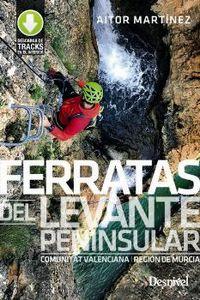 FERRATAS DEL LEVANTE PENINSULAR - COMUNIDAD VALENCIANA / REGION DE MURCIA