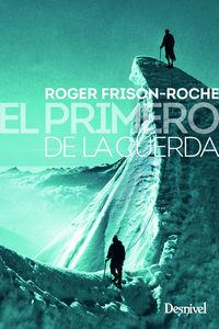 El primero de la cuerda - Roger Frison-Roche