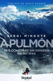 A Pulmon - Seis Ochomiles Sin Oxigeno En 367 Dias - Sergi Mingote