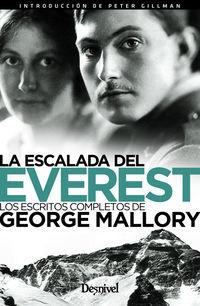 Escalada Del Everest, La - Los Escritos Completos De George Mallory - George Mallory / Peter Gillman (ed. )