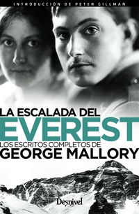 ESCALADA DEL EVEREST, LA - LOS ESCRITOS COMPLETOS DE GEORGE MALLORY
