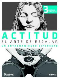 (3 ED) ACTITUD, EL ARTE DE ESCALAR - UN ENTRENAMIENTO DIFERENTE