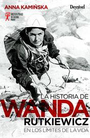 Historia De Wanda Rutkiewicz, La - En Los Limites De La Vida - Anna Kaminska