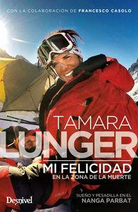 Mi Felicidad En La Zona De La Muerte - Sueño Y Pesadilla En La Nanga Parbat - Tamara Lunger