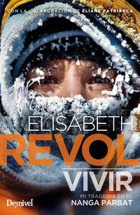 Vivir - Mi Tragedia En El Nanga Parbat - Elisabeth Revol