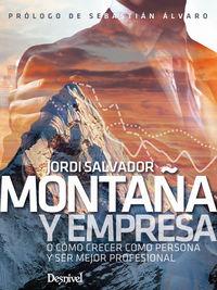MONTAÑA Y EMPRESA - O COMO CRECRE COMO PERSONA Y SER MEJOR PROFESIONAL