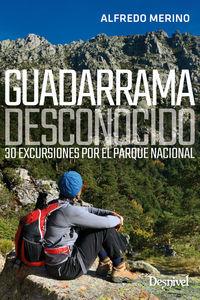 GUADARRAMA DESCONOCIDO - 30 EXCURSIONES POR EL PARQUE NACIONAL