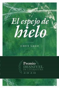 ESPEJO DE HIELO, EL (PREMIO DESNIVEL DE LITERATURA 2020)