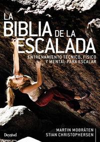 LA BIBLIA DE LA ESCALDA - ENTRENAMIENTO TECNICO, FISICO Y MENTAL PARA ESCALAR