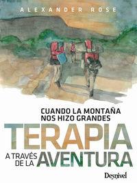 TERAPIA A TRAVES DE LA AVENTURA - CUANDO LA MONTAÑA NOS HIZO GRANDES