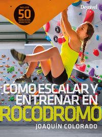 como escalar y entrenar en rocodromo - Joaquin Colorado