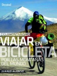 ciclomontañismo - viajar en bicicleta por las montañas del mundo - Juanno Alonso