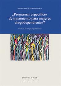 ¿PROGRAMAS ESPECIFICOS DE TRATAMIENTO PARA MUJERES DROGODEPENDIENTES?