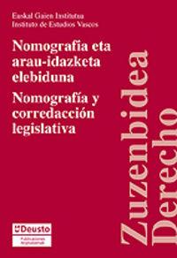 NOMOGRAFIA Y CORREDACCION LEGISLATIVA = NOMOGRAFIA ETA ARAU-IDAZKETA ELEBIDUNA