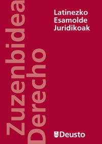 Latinezko Esamolde Juridikoak - Andres Urrutia Badiola / Cesar Gallastegi Aranzabal / Arantza Etxebar Iturrate