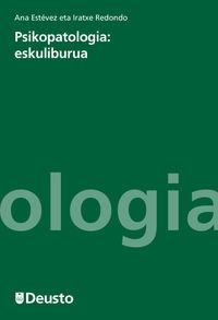 Psikopatologia: Eskuliburua - Ana Estevez Gutierrez / Iratxe Redondo Rodriguez