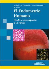 El  endometrio humano  -  Desde La Investigacion A La Clinica - C.  Simon  /  J.   Horcajadas  /  J.   Garcia-velasco  /  A.  Pellicer