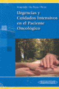 Urgencias Y Cuidados Intensivos En El Paciente Oncologico - Rocio Aragones Manzanares / Juan Pablo Rojas Roman