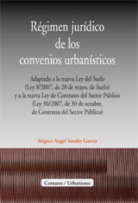 regimen juridico de los convenios urbanisticos - Miguel Angel Sendin Garcia