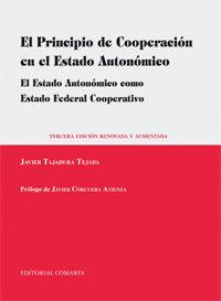 PRINCIPIO DE COOPERACION EN EL ESTADO AUTONOMICO, EL - EL ESTADO AUTONOMICO COMO ESTADO FEDERAL COOPERATIVO (3ª ED)