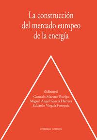 CONSTRUCCION DEL MERCADO EUROPEO DE LA ENERGIA, LA