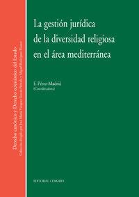 GESTION JURIDICA DE LA DIVERSIDAD RELIGIOSA EN EL AREA MEDITERRANEA