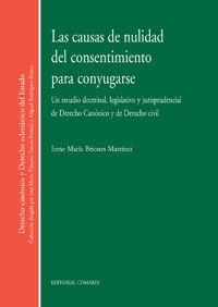 La causas de nulidad del consentimiento para conyugarse - Irene Maria Briones Martinez