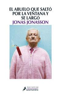 El abuelo que salto por la ventana y se largo - Jonas Jonasson