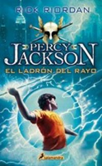 Ladron Del Rayo, El - Percy Jackson Y Los Dioses Del Olimpo I - Rick Riordan