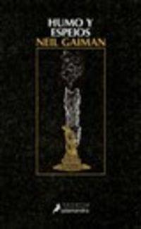 Humo Y Espejos - Neil Gaiman