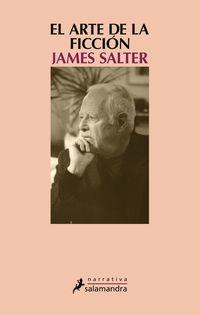 El arte de la ficcion - James Salter