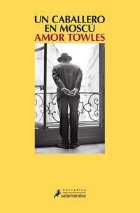 Un caballero en moscu - Amor Towles