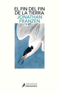 El fin del fin de la tierra - Jonathan Franzen